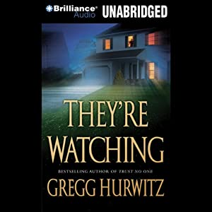 They're Watching | [Gregg Hurwitz]