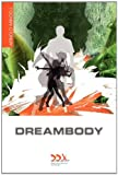 Dreambody: The Body's Role in Healing the Self Arnold Mindell