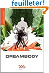 Dreambody: The Body's Role in Healing...