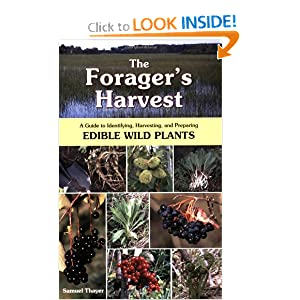 The Forager's Harvest: A Guide to Identifying, Harvesting, and Preparing Edible Wild Plants [Paperback]