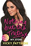 Nothing But the Truth: My Story