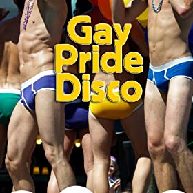 Gay Pride Disco (Re-Recorded / Remastered Versions)