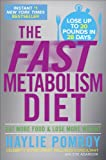 Image of The Fast Metabolism Diet: Eat More Food and Lose More Weight