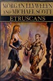 Etruscans: Beloved of the Gods (Llywelyn, Morgan. Beloved of the Gods, V. 1.)