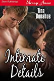 Intimate Details (Siren Publishing Menage Amour)