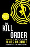 James Dashner The Kill Order (Maze Runner Series)