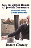 From the Coffee House of Jewish Dreamers: Poems on the Weekly Torah Portion and Poems of Wonder and Wandering