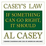 Casey's Law: If Something Can Go Right, It Should | Al Casey