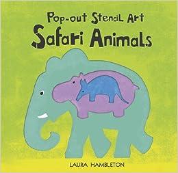 Pop-Out Stencil Art Safari Animals