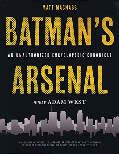 Download Batman's Arsenal: An Unauthorized Encyclopedic Chronicle