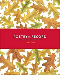 Poetry On Record: 98 Poets Read Their Work (1888-2006)