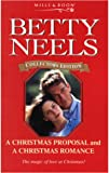 img - for The Christmas Proposal: AND A Christmas Romance (Betty Neels Collector's Editions) book / textbook / text book