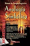 img - for Analogia Simbolica: Manual de Terapia Regresiva (El Camino Secreto del Yo) (Spanish Edition) 3rd edition by Naranjo Alcega Ph. D., Juan Carlos (2014) Paperback book / textbook / text book