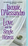 Love and the Single Heiress (0060536713) by Jacquie D'Alessandro