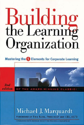 Building the Learning Organization: Mastering the 5 Elements for Corporate Learning - 2nd edition