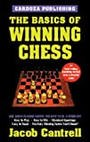 The Basics of Winning Chess (1580420524) by Cantrell, Jacob