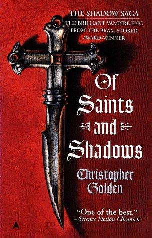 Of Saints and Shadows (The Shadow Saga, Book 1), Christopher Golden
