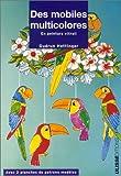 echange, troc Gudrun Hettinger - Des mobiles multicolores : En peinture vitrail