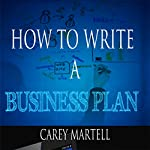 How to Write a Business Plan | Carey Martell