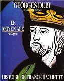 """Afficher """"Histoire de France n° 1 Le Moyen-Age, de Hugues Capet à Jeanne d'Arc"""""""