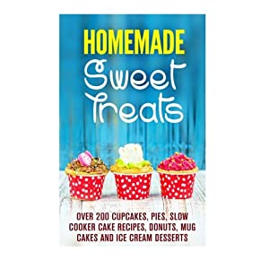 Homemade Sweet Treats: Ov Livre en Ligne - Telecharger Ebook