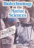 img - for Biotechnology in the Marine Sciences (Advances in Marine Science and Biotechnology) book / textbook / text book