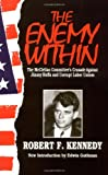 The Enemy Within: The Mcclellan Committee's Crusade Against Jimmy Hoffa And Corrupt Labor Unions (0306805901) by Kennedy, Robert F.