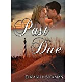 [ PAST DUE ] By Seckman, Elizabeth ( Author) 2012 [ Paperback ]