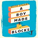 A Boy Made of Blocks Audiobook by Keith Stuart Narrated by Gavin Osborn