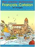 echange, troc Perez I Faixeda - Mon Premier Dictionnaire Français-Catalan en Images
