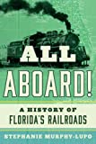 img - for All Aboard!: A History of Florida's Railroads book / textbook / text book