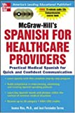 img - for McGraw-Hill's Spanish for Healthcare Providers : A Practical Course for Quick and Confident Communication book / textbook / text book