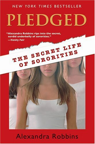Pledged: The Secret Life of Sororities, Alexandra Robbins