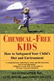 Chemical-Free Kids: How to Safeguard Your Child's Diet and Environment