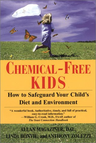 Chemical-Free Kids: How to Safeguard Your Child's Diet and Environment, Allan Magaziner, Linda Bonvie, Anthony Zolezzi