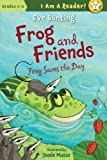 Frog Saves the Day (I Am a Reader!: Frog and Friends)