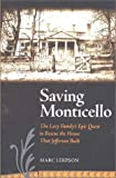 SAVING MONTICELLO (0813922194) by Leepson, Marc