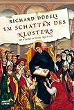 Im Schatten des Klosters: Historischer Roman - Richard Dübell