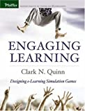 Engaging learning :  designing e-learning simulation games /