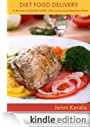 Diet Food Delivery - Reviews of the BistroMD, Diet to Go and Medifast Diets (Diet Food Meal Delivery, Diet Meals Delivered) [Edizione Kindle]