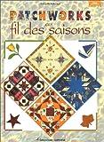 echange, troc Françoise Guiheneuf - Patchworks au fil des saisons