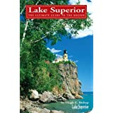 Lake Superior: The Ultimate Guide to the Lake Region ~ Hugh E. Bishop