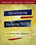 img - for Bundle: Developing Helping Skills: A Step-by-Step Approach (with DVD) + Helping Professions Learning Center 1-Semester Printed Access Card book / textbook / text book