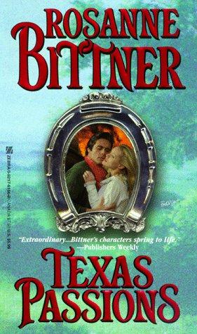 Texas Passions (Zebra Historical Romance), ROSANNE BITTNER