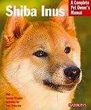 Shiba Inus (Complete Pet Owner's Manual) thumbnail