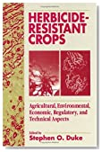 Herbicide-Resistant Crops: Agricultural, Economic, Environmental, Regulatory, and Technological Aspects