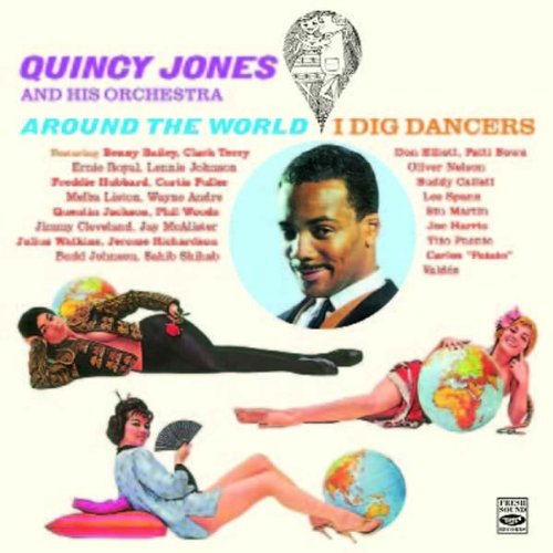 Quincy Jones and His Orchestra (Around The World + I Dig Dancers) by Clark Terry, Ernie Royal, Freddie Hubbard, Julius Watkins and Curtis Fuller