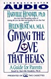 Giving the Love that Heals : A Guide for Parents