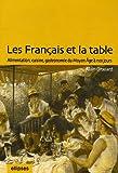 echange, troc Alain Drouard - Les Français et la table : Alimentation, cuisine, gastronomie du Moyen Age à nos jours