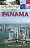 Robert Harding The History of Panama (Greenwood Histories of the Modern Nations)